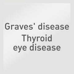 Graves' disease / Thyroid eye disease: Graves' disease thyroid eye disease